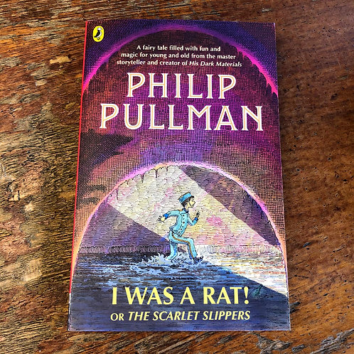 I Was A Rat! Or, The Scarlet Slippers | Phillip Pullman