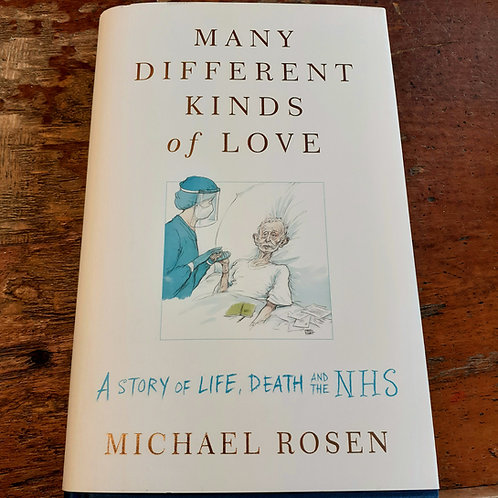 Many Different Kinds of Love: A story of life, death and the NHS | Michael Rosen