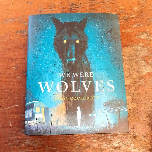 We Were Wolves |  Jason Cockcroft