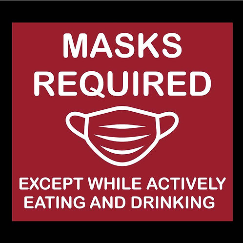 """Masks Required  """"Except While Actively...."""""""