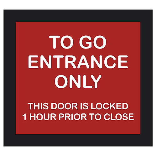 To Go Entrance Only - Door is Locked Sign