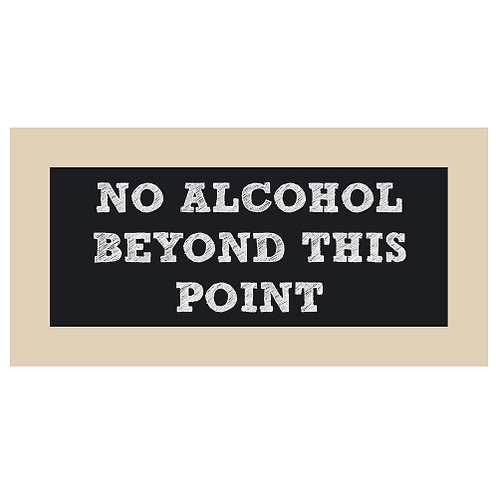 No Alcohol Beyond This Point Chalkboard Style Sign