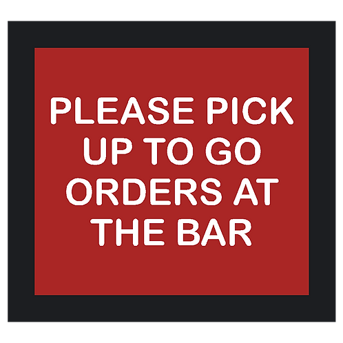 Pick Up To Go Orders at Bar Sign