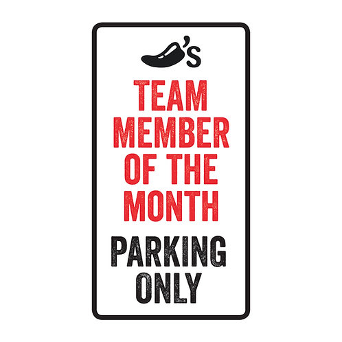 Team Member of the Month Parking Only Sign
