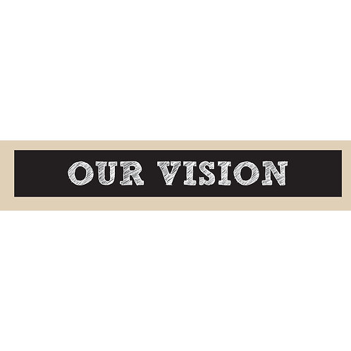 Our Vision - Double Sided Sign