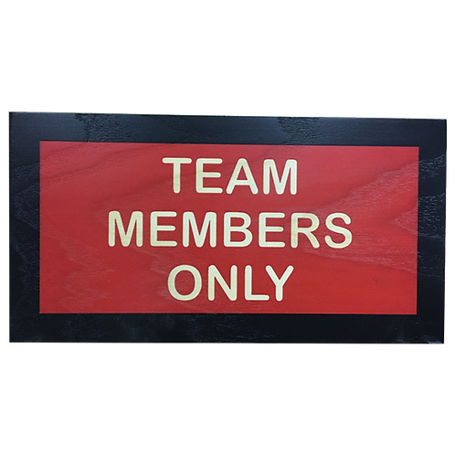 Team Members Only Sign