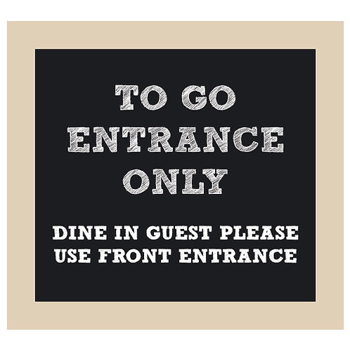 To Go Entrance Only - Use Front Entrance Chalkboard Style Sign