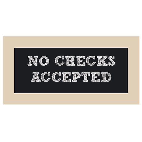 No Checks Accepted Chalkboard Style Sign