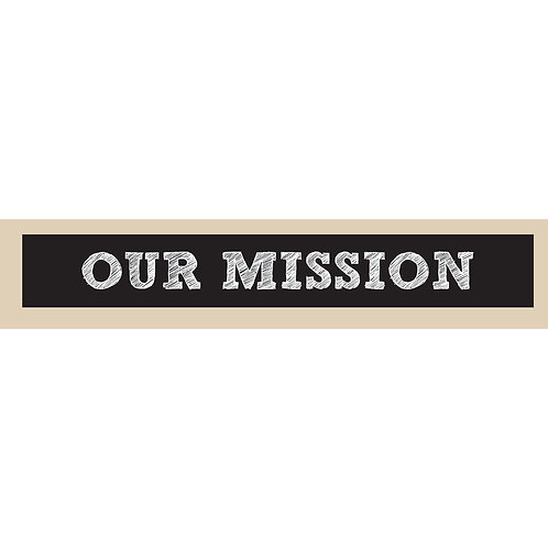 Our Mission - Double Sided Sign