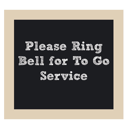 Please Ring Bell for To Go Service Chalkboard Style Sign