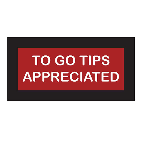 To Go Tips Appreciated Sign