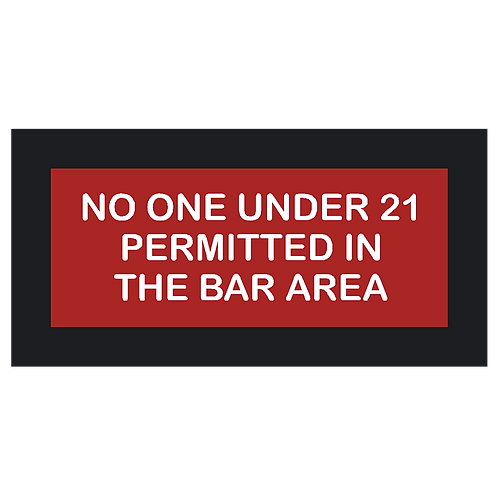 No One Under 21 Sign