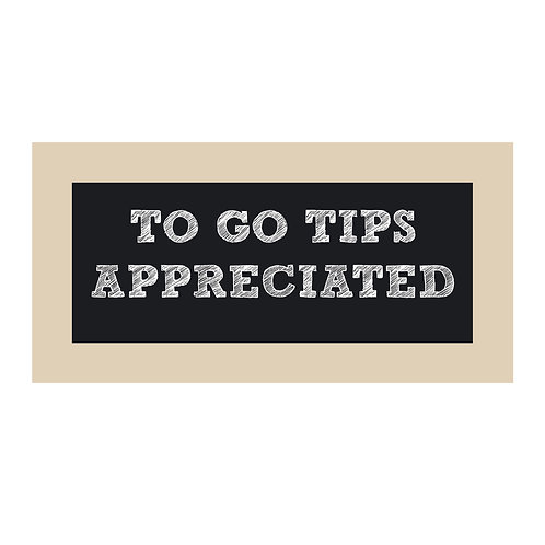 To Go Tips Appreciated Chalkboard Style Sign