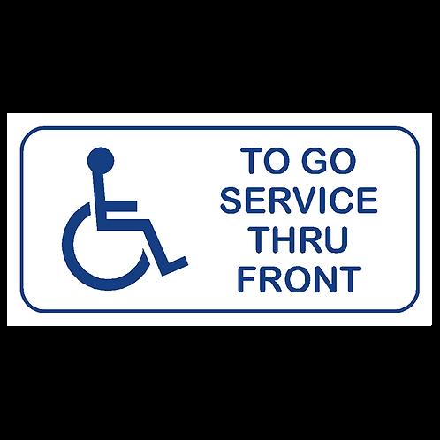 Handicap To Go Service Thru Front Sign