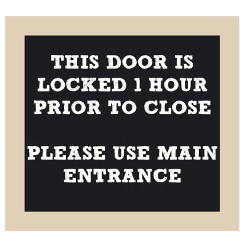 Door is Locked 1 Hour Prior to Close Chalkboard Style Sign