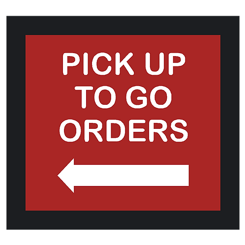 Pick Up To Go Orders with Arrow Sign