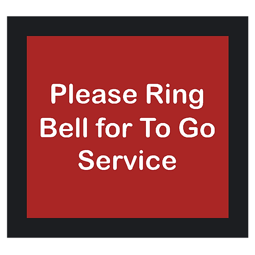 Please Ring Bell for To Go Service Sign