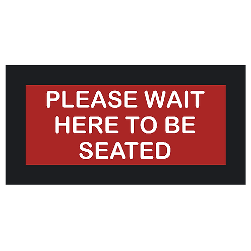 Please Wait Here to Be Seated Sign