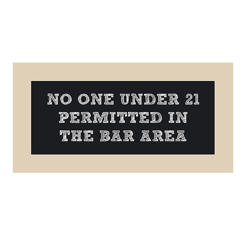 No One Under 21Chalkboard Style Sign