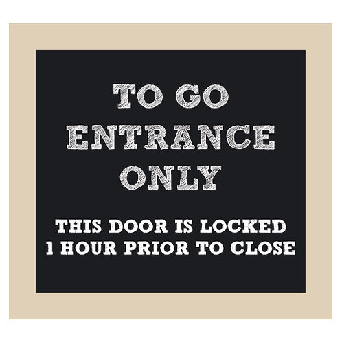 To Go Entrance Only - Door is Locked Chalkboard Style Sign