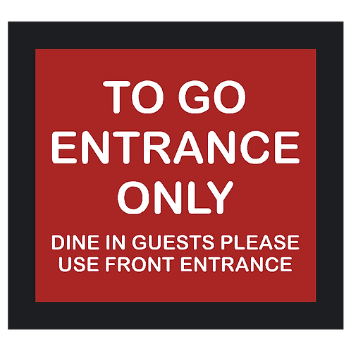 To Go Entrance Only - Use Front Entrance Sign