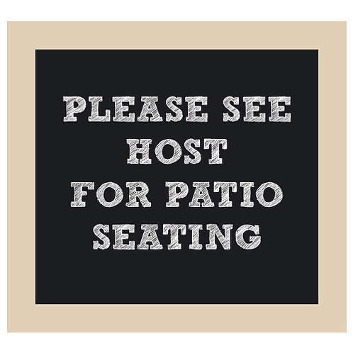 See Hostess for Patio Seating Chalkboard Style Sign