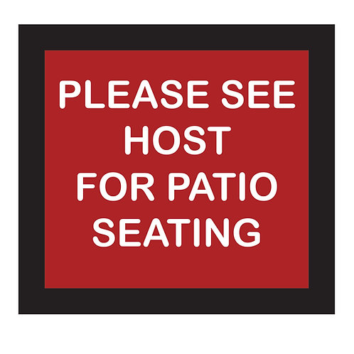 See Hostess for Patio Seating Sign