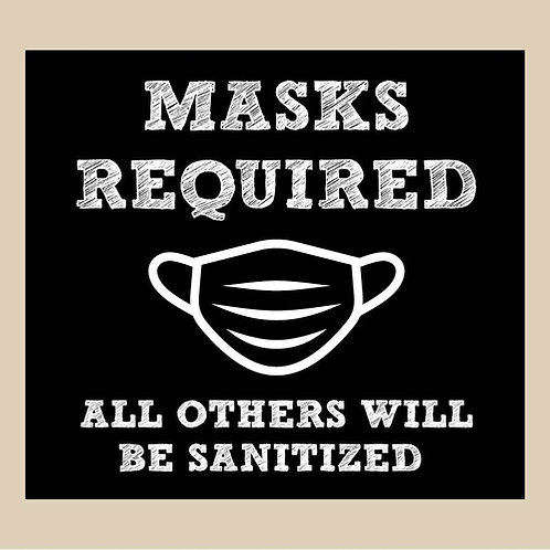 """Masks Required """"All Others Will Be Sanitized"""" - Chalkboard Style Sign"""