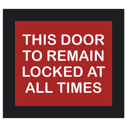 This Door to Remain Locked Sign