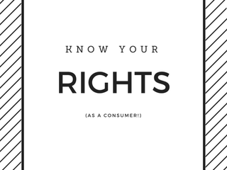 Know Your Rights! (As A Consumer)