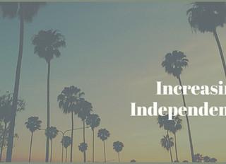 Increasing Independence