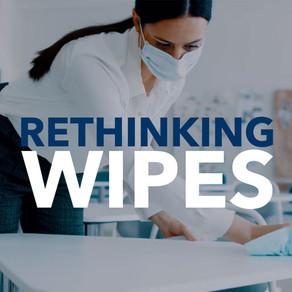 Rethinking Wipes