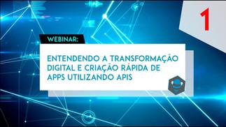 Webinar: Entendendo a Transformação Digital com APIs (PARTE 1)