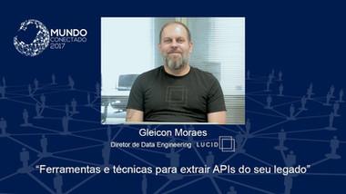 Ferramentas e técnicas para extrair APIs do seu legado - Gleicon Moraes da Lucid | MC 2017