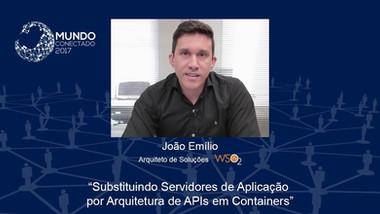 Substituindo Servidores de Aplicação por APIs em Containers - João Emílio da WSO2 | MC 2017