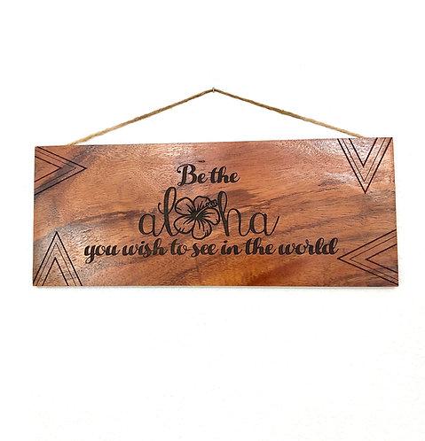 Be the Aloha...Koa Wall Sign