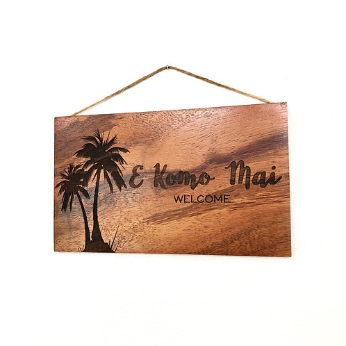 E Komo Mai Koa Wall Sign
