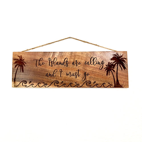 Islands are Calling Koa Wall Sign