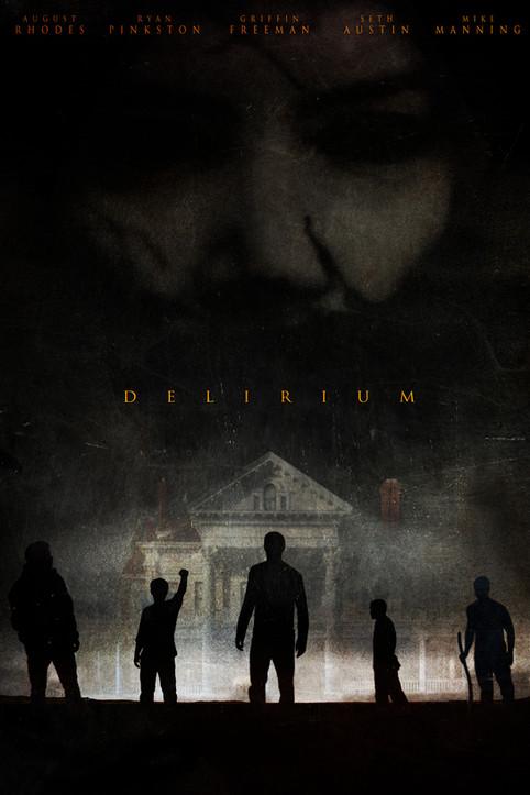 """Delirium"" The award winning Johnny Martin horror film, expected release date, January, 20"