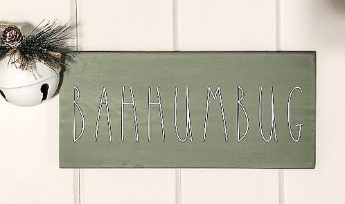 Bah humbug - Christmas Decor