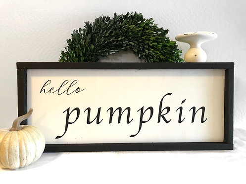 Hello Pumpkin - Fall Sign