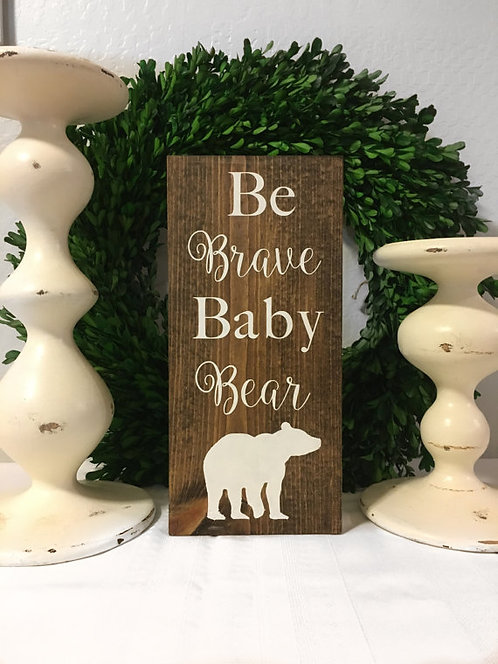 Be Brave Baby Bear Sign - Nursery Sign