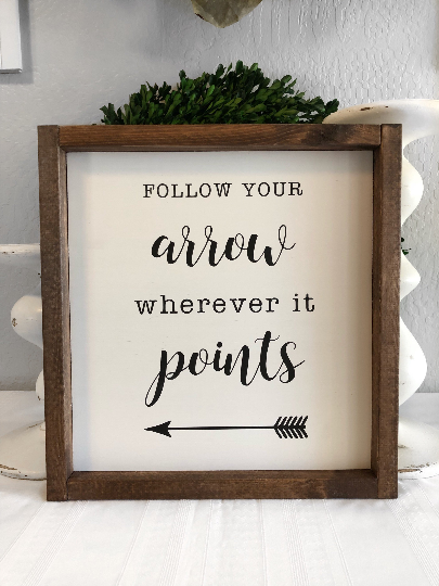 Follow your Arrow wherever it point sign - Home Decor Sign - Living Room Sign