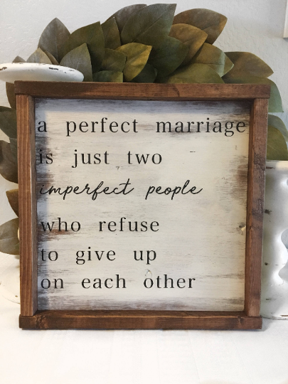 A Perfect Marriage is just two imperfect people who refuse to give up on each