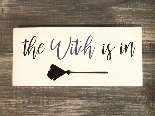 The Witch is in Sign - Halloween Decor - Halloween Sign - Home Decor - Witches B