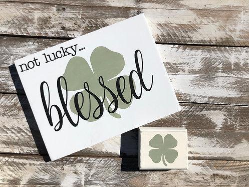 St Patricks Day Decor - Shamrock - Not Lucky Blessed - St. Patricks Day - St Pat