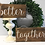 Thumbnail: Better Together Signs - Wedding Signs - Wedding Reception Decor