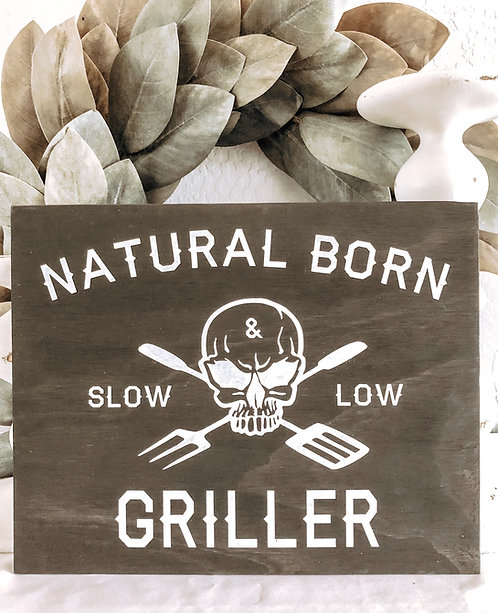 Natural Born Griller Sign - BBQ Sign - Patio Sign - Backyard Sign - Barbecue