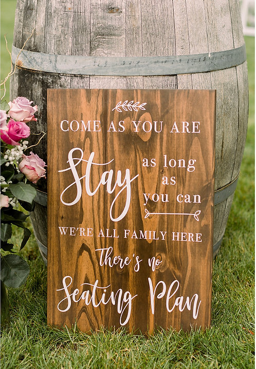 Seating Plan Sign - Come as you are, Stay as long as you can