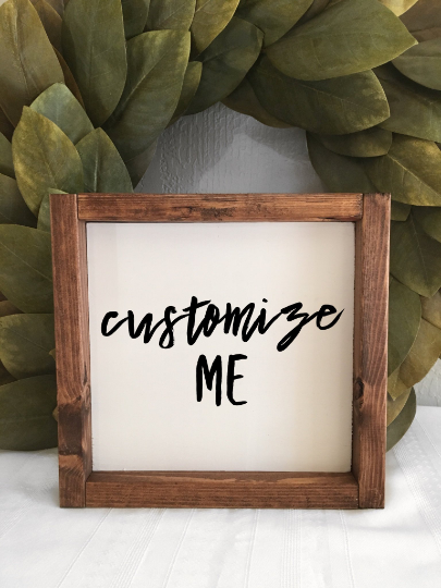 "9""L x 8""W Custom Wood Framed Sign, Custom Home Decor, Custom Sign, Rustic"
